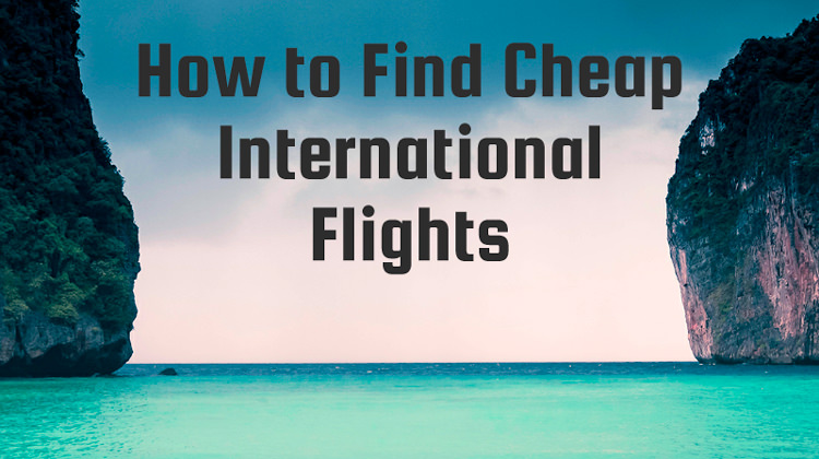 3 Golden Rules on How to Find Cheap International Flights